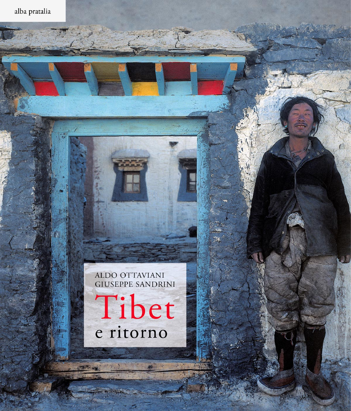 Tibet e ritorno Aldo Ottaviani Giuseppe Sandrini